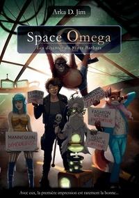 Arka Jim - Space Omega - Les déjantés du Santa Barbara.