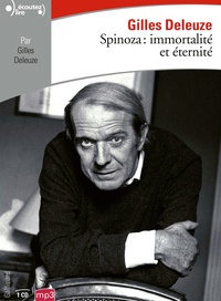 Gilles Deleuze - Spinoza : immortalité et éternité. 1 CD audio MP3