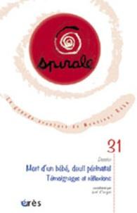 Joël Clerget - Spirale N° 31, septembre 200 : Mort d'un bébé, deuil périnatal.