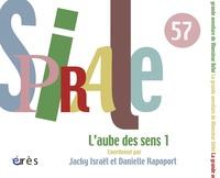 Jacky Israël et Danielle Rapoport - Spirale N° 57, Mars 2011 : L'aube des sens - Tome 1.