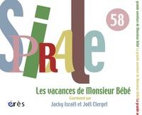 Jacky Israël et Joël Clerget - Spirale N° 58, Juin 2011 : Les vacances de Monsieur Bébé.