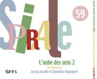 Jacky Israël et Danielle Rapoport - Spirale N° 59, Septembre 201 : L'aube des sens - Tome 2.