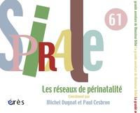 Paul Cesbron et Michel Dugnat - Spirale N° 61, mars 2012 : Les réseaux de périnatalité.