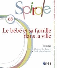 Hélène Dutertre-Le Poncin et Patrick Ben Soussan - Spirale N° 68 : Le bébé et sa famille dans la ville.
