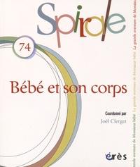 Joël Clerget - Spirale N° 74, Juin 2015 : Bébé et son corps.