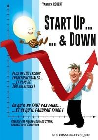 Yannick Robert - Start Up & Down - Plus de 100 leçons entrepreneuriales et plus de 100 solutions !.