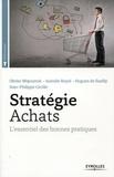 Olivier Wajnsztok et Isabelle Royal - Stratégie Achats - L'essentiel des bonnes pratiques.