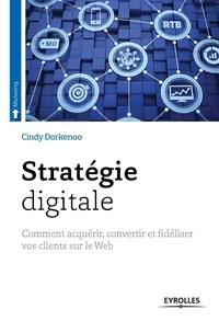 Stratégie digitale - Comment acquérir, convertir et fidéliser vos clients sur le Web.pdf