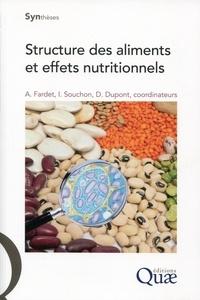 Anthony Fardet et Isabelle Souchon - Structure des aliments et effets nutritionnels.