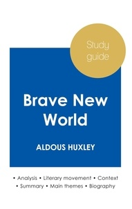Aldous Huxley - Study guide Brave New World by Aldous Huxley (in-depth literary analysis and complete summary).
