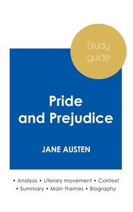 Jane Austen - Study guide Pride and Prejudice by Jane Austen (in-depth literary analysis and complete summary).