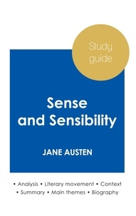Jane Austen - Study guide Sense and Sensibility by Jane Austen (in-depth literary analysis and complete summary).