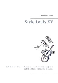 Style Louis XV - Collection de pièces du 18ème siècle en trio pour 2 dessus (violon ou flûte) et basse (violoncelle ou basson).pdf