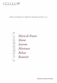 Gilles Couffignal et Adeline Desbois-Ientile - Styles, genres, auteurs N° 18 : Marie de France, Marot, Scarron, Marivaux, Balzac, Beauvoir.