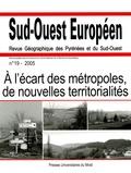 Philippe Dugot et Vincent Berdoulay - Sud-Ouest Européen N° 19, 2005 : A l'écart des métropoles, de nouvelles territorialités.