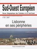 Mayté Banzo et Isabel Pato e Silva - Sud-Ouest Européen N° 24/2007 : Lisbonne en ses périphéries.