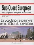 Philippe Dugot et Vincent Berdoulay - Sud-Ouest Européen N° 26, 2008 : La population espagnole en ce début de XXIe siècle.