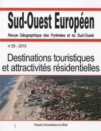 Jean-Pierre Augustin et Luc Greffier - Sud-Ouest Européen N° 29/2010 : Destinations touristiques et attractivités résidentielles.