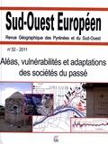Jean-Marc Antoine et Jean-Michel Carozza - Sud-Ouest Européen N° 32, 2011 : Aléas, vulnérabilités et adaptations des sociétés du passé.