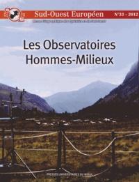 Sud-Ouest Européen N° 33/2012 Les observatoires hommes-milieux - Didier Galop,Robert Chenorkian