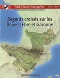 Philippe Dugot et Mayté Banzo - Sud-Ouest Européen N° 44 : Regards croisés sur les fleuves Ebre et Garonne.