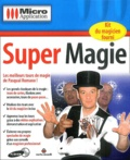 Editions Micro Application et Pasqual Romano - Super Magie - CD-ROM.