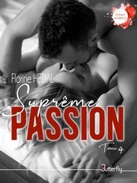 Florine HEDAL - Suprême Passion - Suprêmes Interdits - Tome 4.