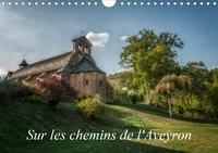 Alain Gaymard - CALVENDO Places  : Sur les chemins de l'Aveyron (Calendrier mural 2021 DIN A4 horizontal) - Quelques paysages que vous pourriez rencontrer en Aveyron (Calendrier mensuel, 14 Pages ).
