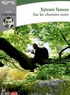 Sylvain Tesson - Sur les chemins noirs. 1 CD audio MP3