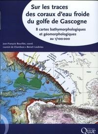 Jean-François Bourillet - Sur les traces des coraux d'eau froide du golfe de Gascogne - 8 cartes bathymorphologiques et géomorphologiques au 1/100000.