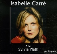 Isabelle Carré - Sylvia Plath. 1 CD audio
