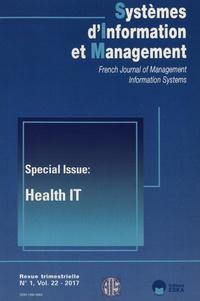 Régis Meissonier - Systèmes d'Information et Management Volume 22 N° 1/2017 : Special Issue: Health IT.