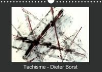 Dieter Borst - Tachisme - Dieter Borst (Calendrier mural 2020 DIN A4 horizontal) - Art informel (Calendrier mensuel, 14 Pages ).
