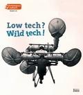 Emmanuel Grimaud et Yann-Philippe Tastevin - Techniques & culture N° 67, 2017/1 : Low tech ? Wild tech !.