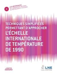 LNE - Techniques simplifiées permettant d'approcher l'échelle internationale de température de 1990.