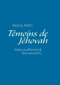 Alexandre Cauchois - Témoins de Jéhovah vraies souffrances et faux souvenirs.