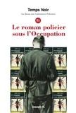Collectif - Temps Noir N° 21 : Le roman policier sous l'Occupation.