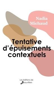 Nadia Michaud - Tentative d'épuisements contextuels.
