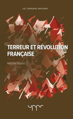 Michel Biard - Terreur et Révolution française.