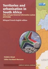 Frédéric Giraut et Céline Vacchiani-Marcuzzo - Territories and urbanisation in South Africa - Atlas and geo-historical information system (Dysturb). 1 Cédérom