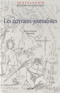 Paul Aron - Textyles N° 39 : Les écrivains-journalistes.