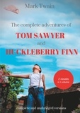 Mark Twain - The Complete Adventures of Tom Sawyer and Huckleberry Finn - Two Novels in One Volume.