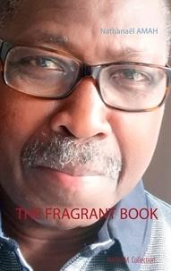 Nathanaël Amah - The Fragrant Book.