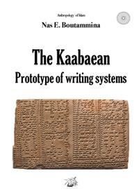 Nas E. Boutammina - The Kaabaean - Prototype of writing systems.