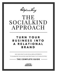Delphine Lang - The socialkind approach:  turn your business into a relational brand.