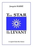 Josquin Barré - The star of the levant.
