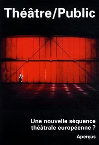 Olivier Neveux et Jitka Pelechova - Théâtre/Public N° 194, Mars 2009 : Une nouvelle séquence théâtrale européenne ?.