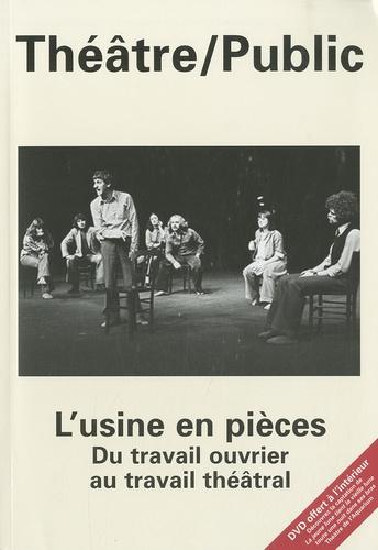 Alain Girault - Théâtre/Public N° 196, 2010 : L'usine en pièces, du travail ouvrier au travail théâtral. 1 Cédérom
