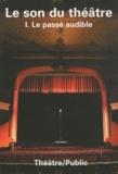 Jeanne Bovet et Jean-Marc Larrue - Théâtre/Public N° 197 : Le son du théâtre - Partie I : Le passé audible.