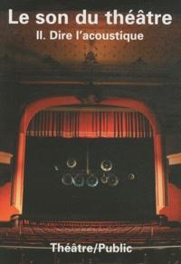 Jeanne Bovet et Jean-Marc Larrue - Théâtre/Public N° 199, Mars 2011 : Le son du théâtre - Volume 2 : Dire l'acoustique.